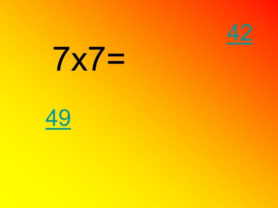 42 7x7= 49
