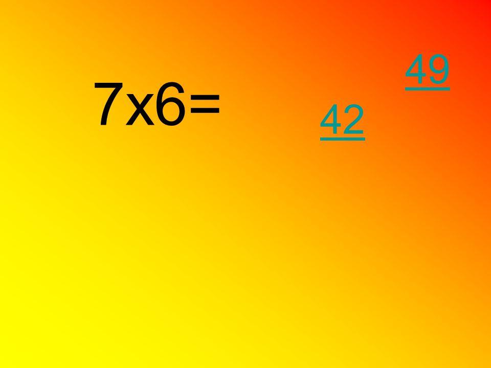 49 7x6= 42