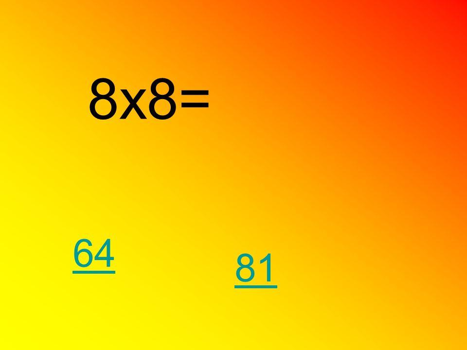 8x8= 64 81