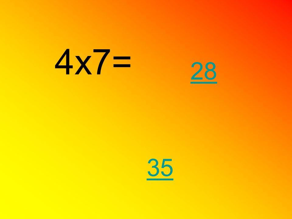 4x7= 28 35