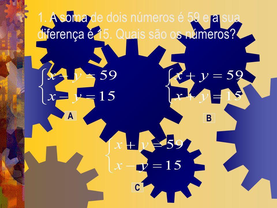 1. A soma de dois números é 59 e a sua diferença é 15