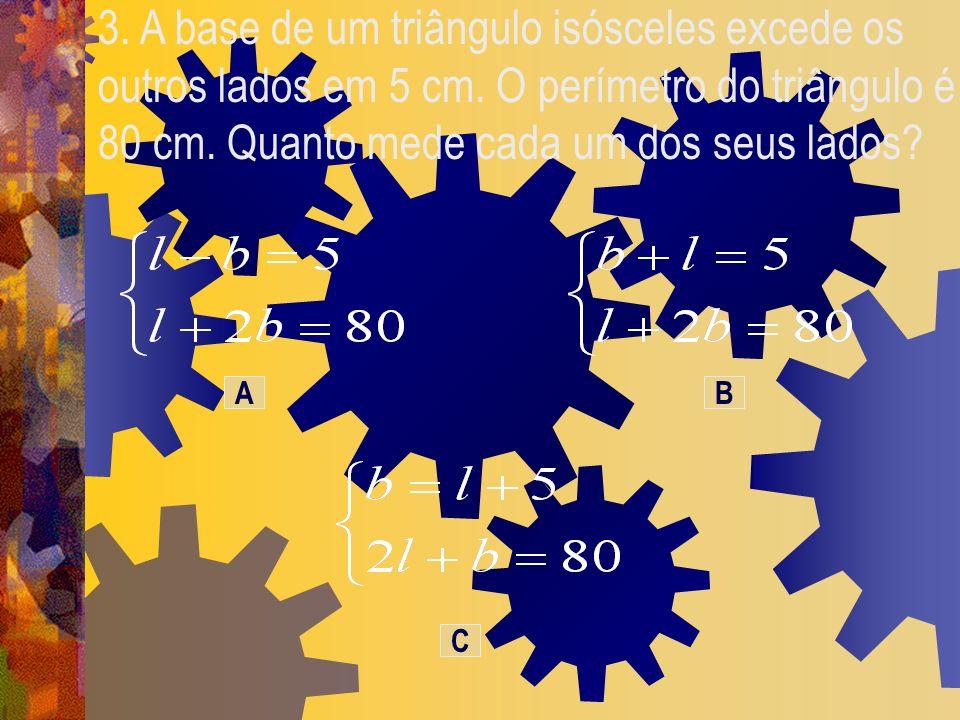 3. A base de um triângulo isósceles excede os outros lados em 5 cm