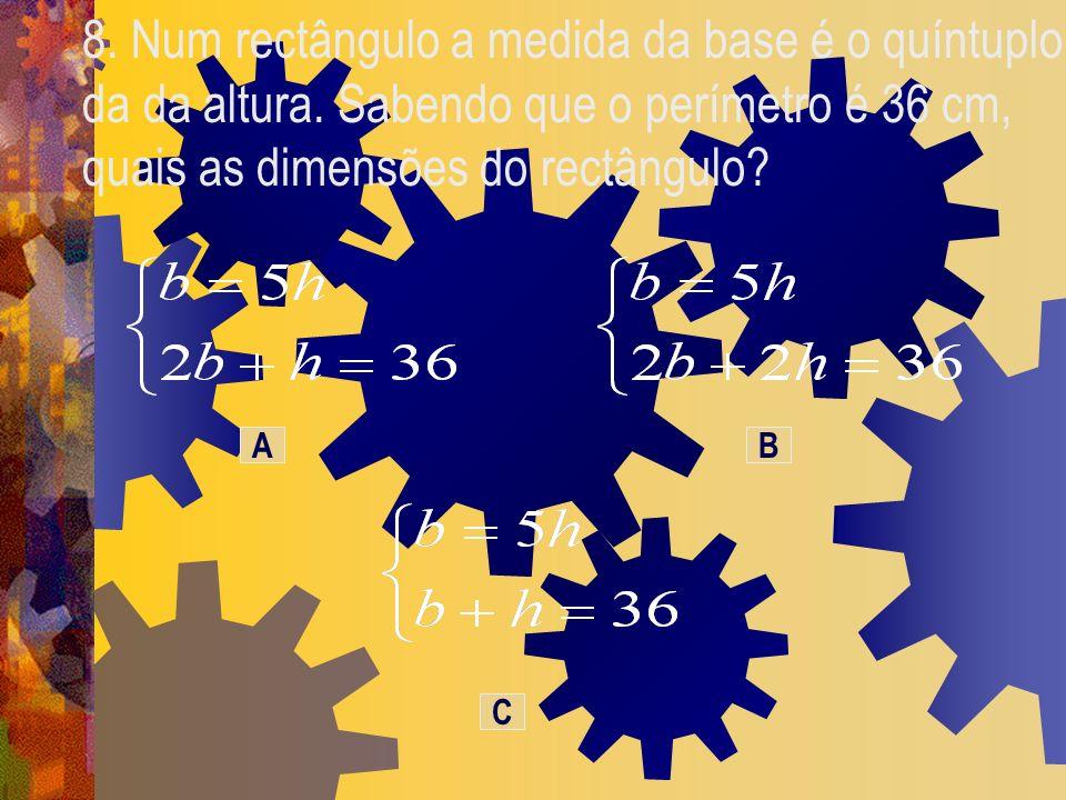 8. Num rectângulo a medida da base é o quíntuplo da da altura