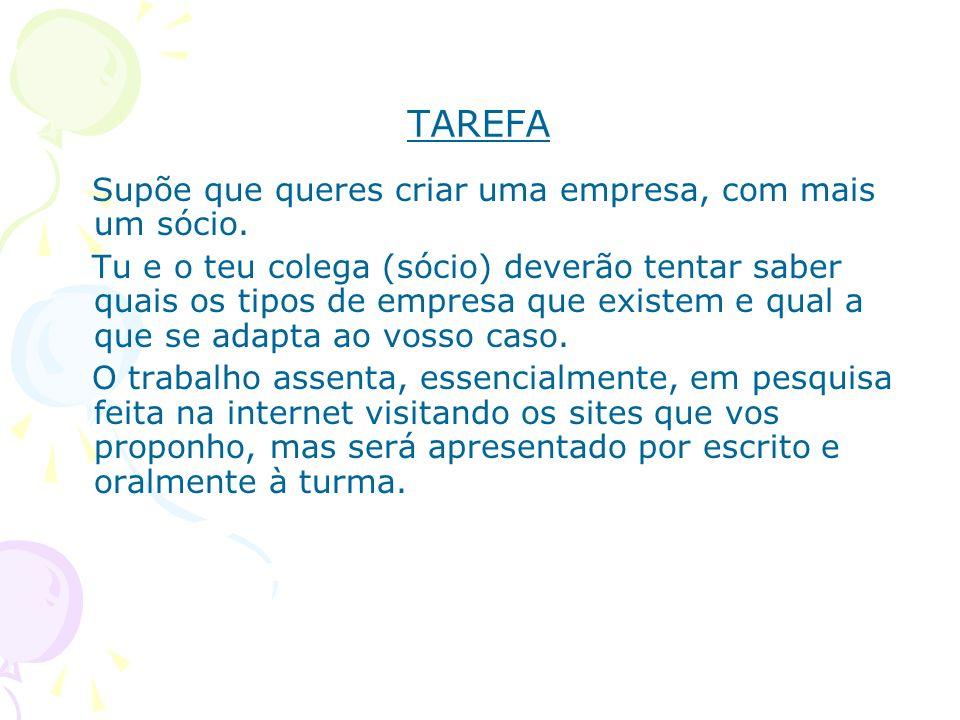 TAREFA Supõe que queres criar uma empresa, com mais um sócio.