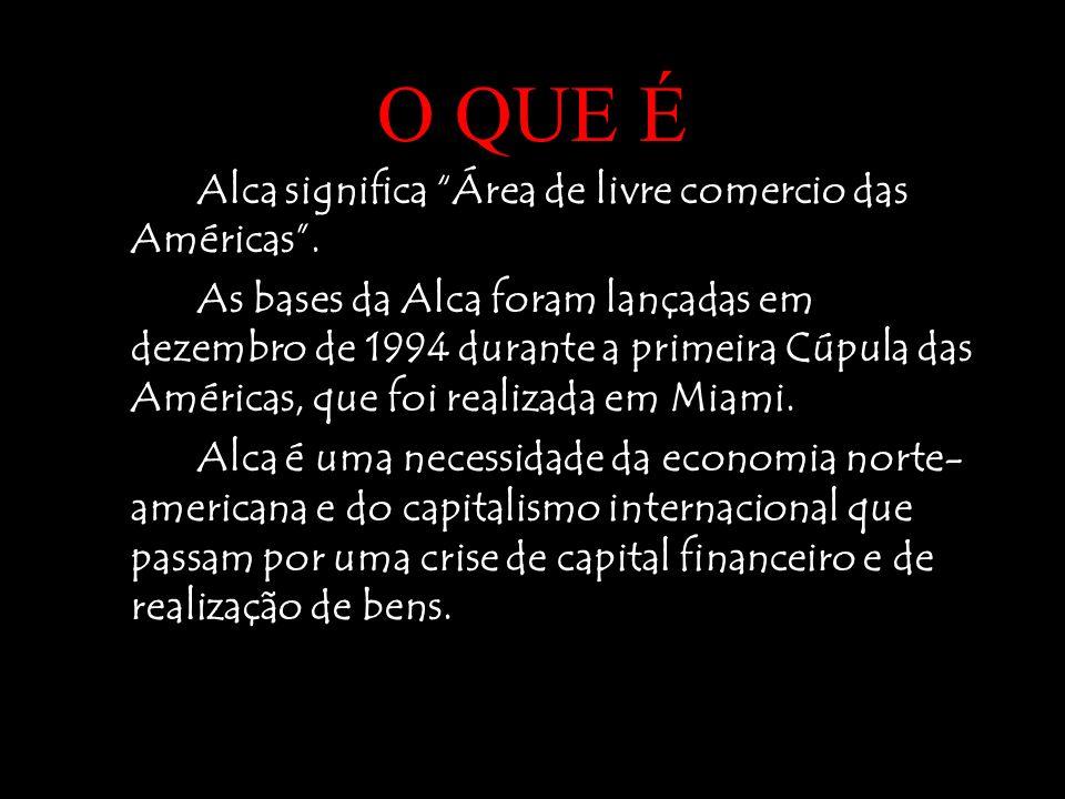 O QUE É Alca significa Área de livre comercio das Américas .