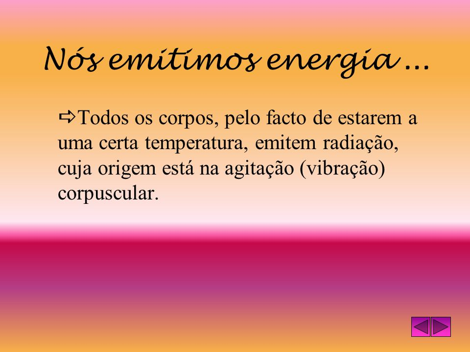 Nós emitimos energia ...