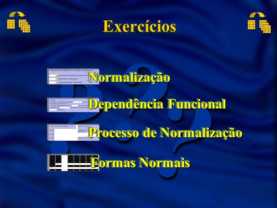 Exercícios Normalização Dependência Funcional