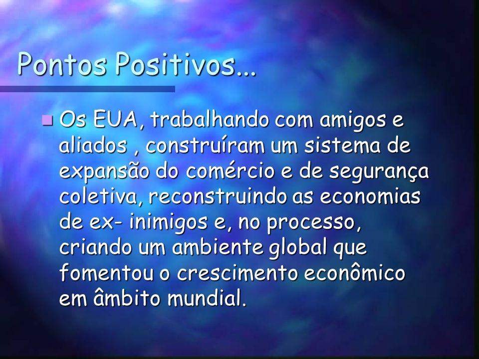 Pontos Positivos...