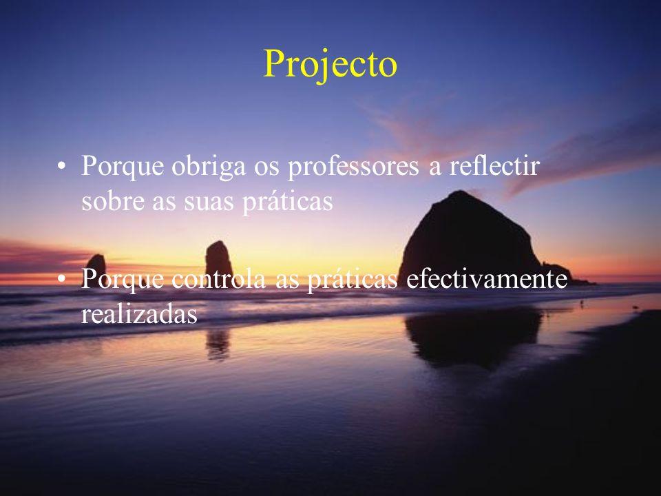 Projecto Porque obriga os professores a reflectir sobre as suas práticas.