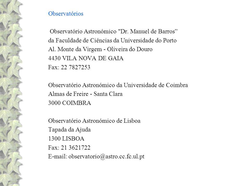 Observatórios Observatório Astronómico Dr. Manuel de Barros da Faculdade de Ciências da Universidade do Porto.