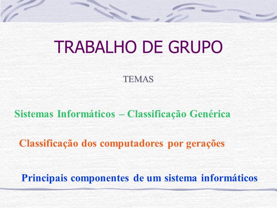 TRABALHO DE GRUPO Sistemas Informáticos – Classificação Genérica