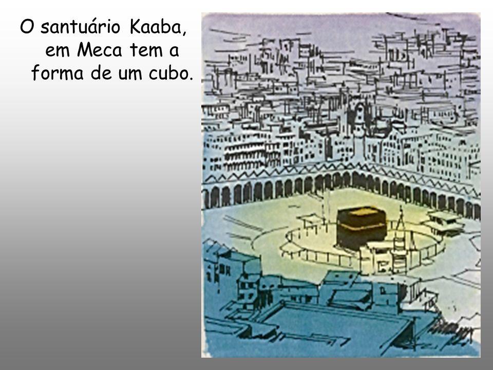 O santuário Kaaba, em Meca tem a forma de um cubo.