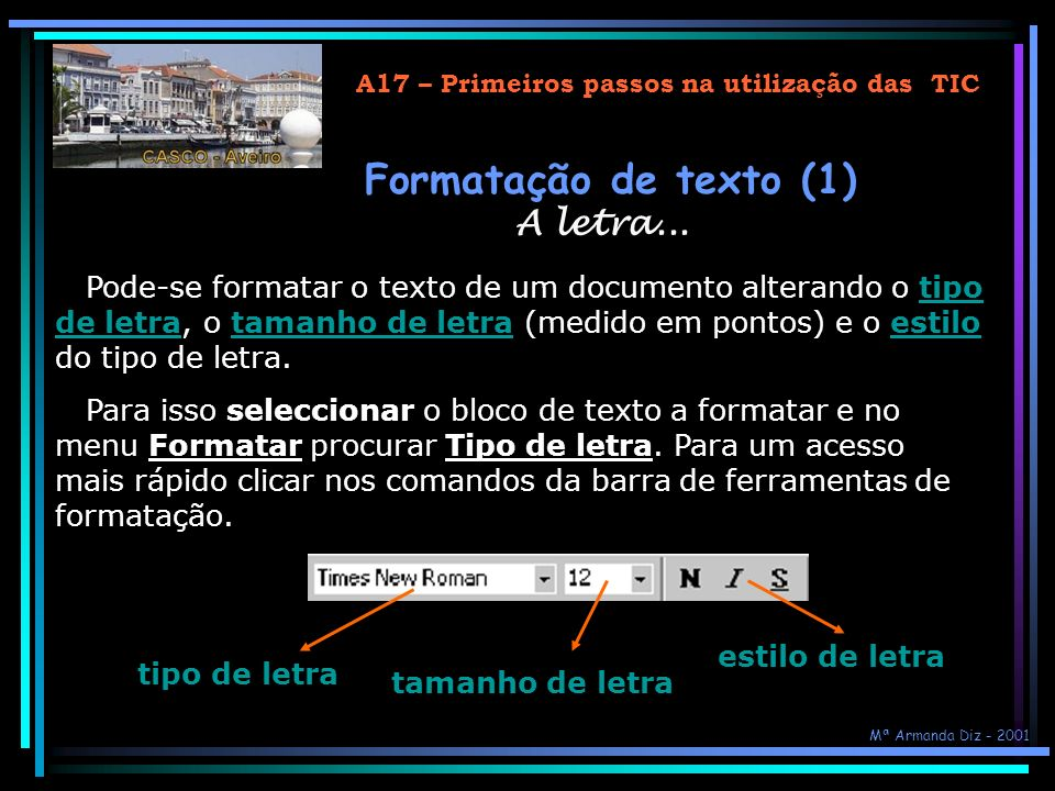 Formatação de texto (1) A letra...