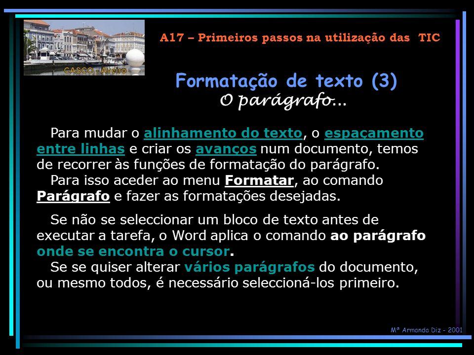 Formatação de texto (3) O parágrafo...
