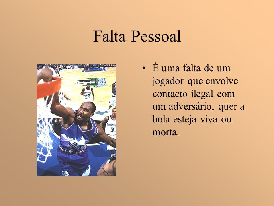 Falta Pessoal É uma falta de um jogador que envolve contacto ilegal com um adversário, quer a bola esteja viva ou morta.