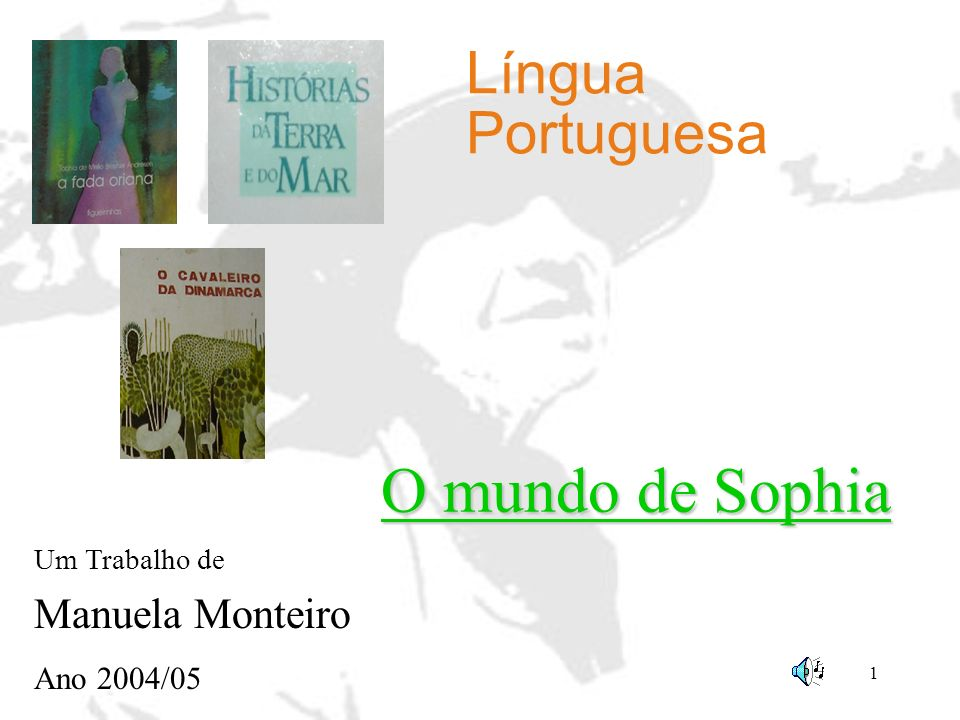 O mundo de Sophia Língua Portuguesa Manuela Monteiro Ano 2004/05