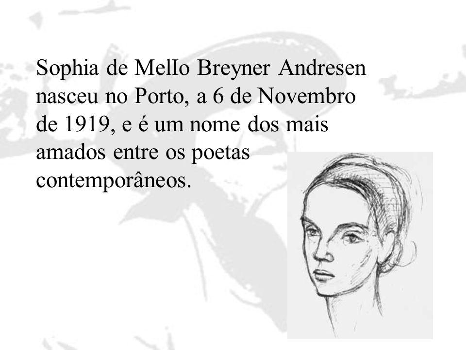 Sophia de MelIo Breyner Andresen nasceu no Porto, a 6 de Novembro de 1919, e é um nome dos mais amados entre os poetas contemporâneos.