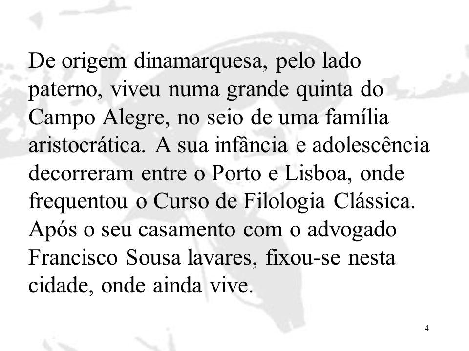 De origem dinamarquesa, pelo lado paterno, viveu numa grande quinta do Campo Alegre, no seio de uma família aristocrática.
