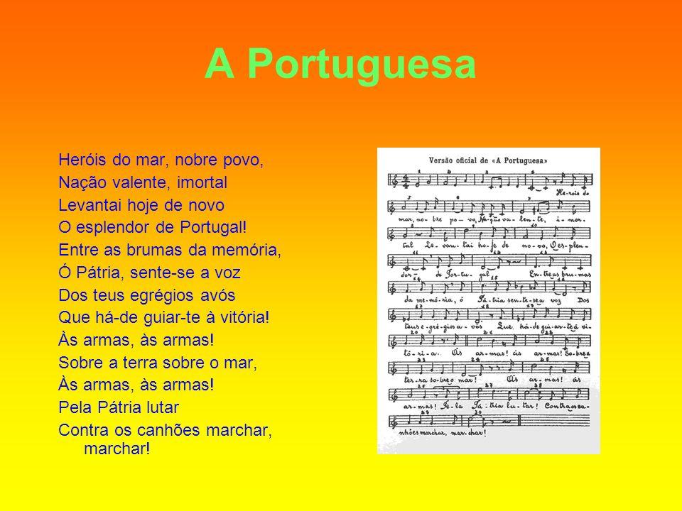 A Portuguesa Heróis do mar, nobre povo, Nação valente, imortal