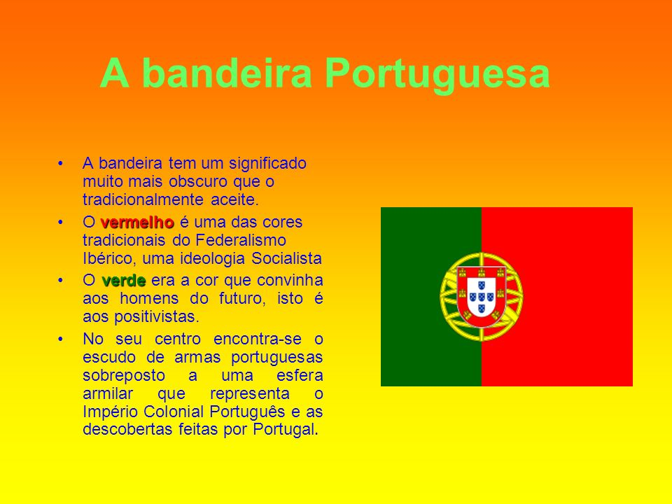 A bandeira Portuguesa A bandeira tem um significado muito mais obscuro que o tradicionalmente aceite.