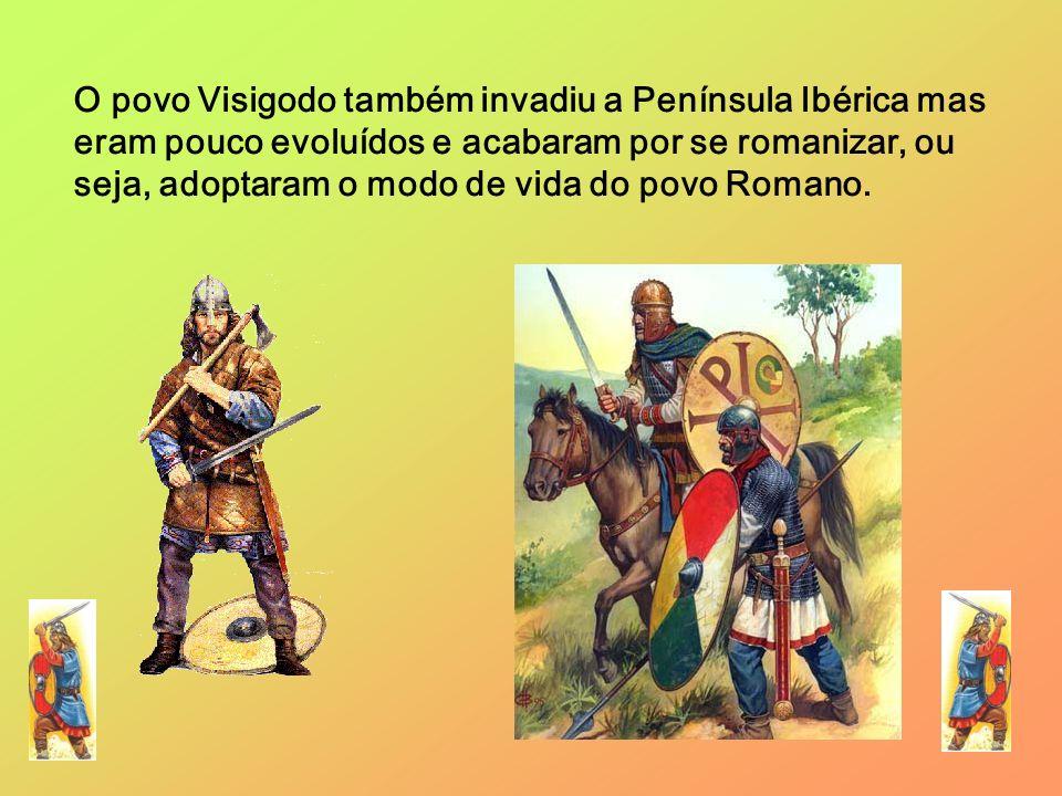 O povo Visigodo também invadiu a Península Ibérica mas eram pouco evoluídos e acabaram por se romanizar, ou seja, adoptaram o modo de vida do povo Romano.