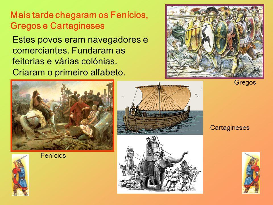 Mais tarde chegaram os Fenícios, Gregos e Cartagineses