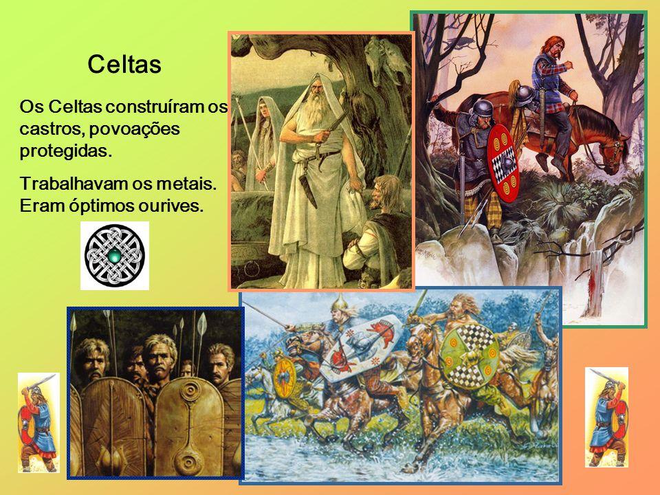 Celtas Os Celtas construíram os castros, povoações protegidas.