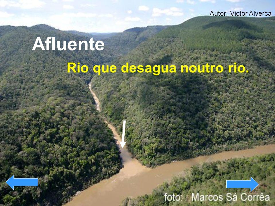 Autor: Victor Alverca Afluente Rio que desagua noutro rio.