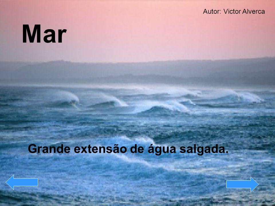Autor: Victor Alverca Mar Grande extensão de água salgada.