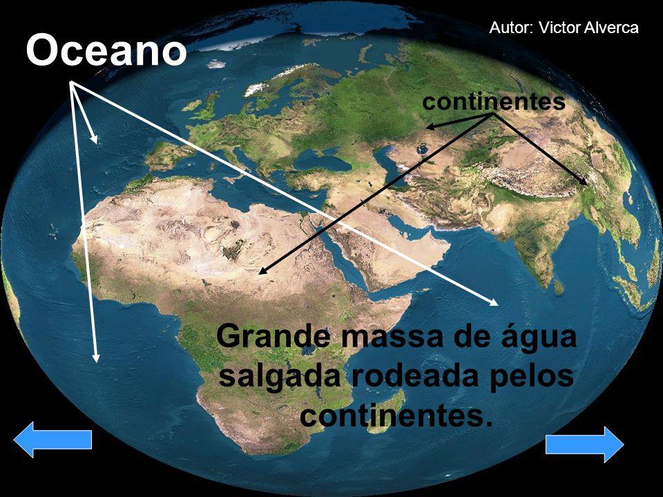 Oceano Grande massa de água salgada rodeada pelos continentes.