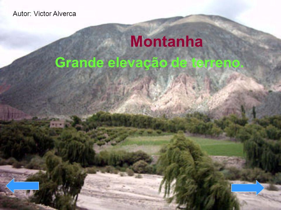 Autor: Victor Alverca Montanha Grande elevação de terreno.