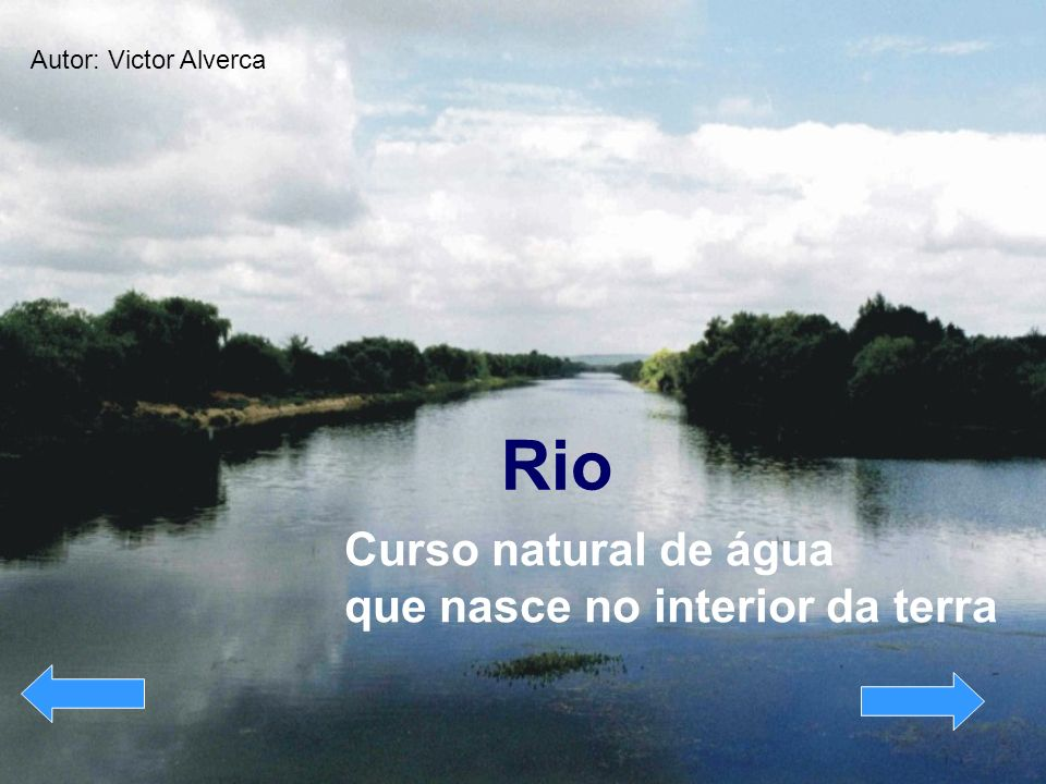 Rio Curso natural de água que nasce no interior da terra