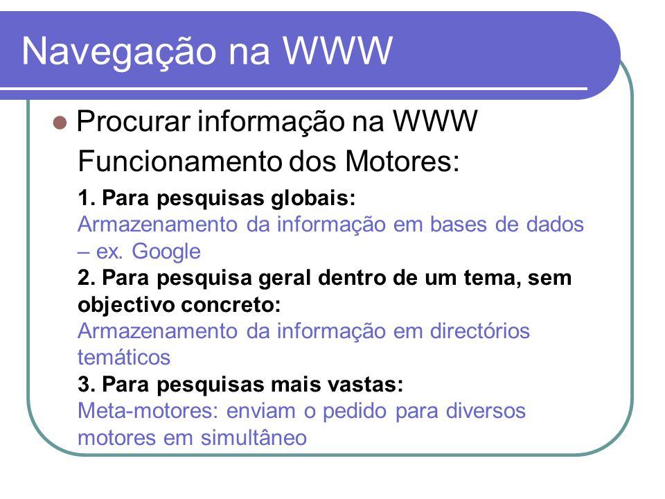 Navegação na WWW Procurar informação na WWW Funcionamento dos Motores: