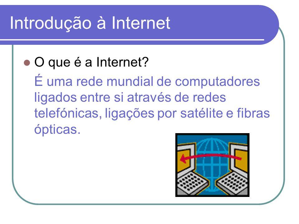 Introdução à Internet O que é a Internet
