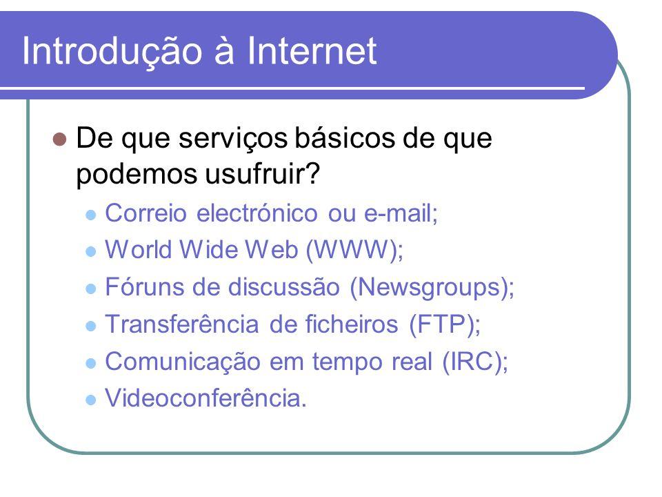 Introdução à Internet De que serviços básicos de que podemos usufruir