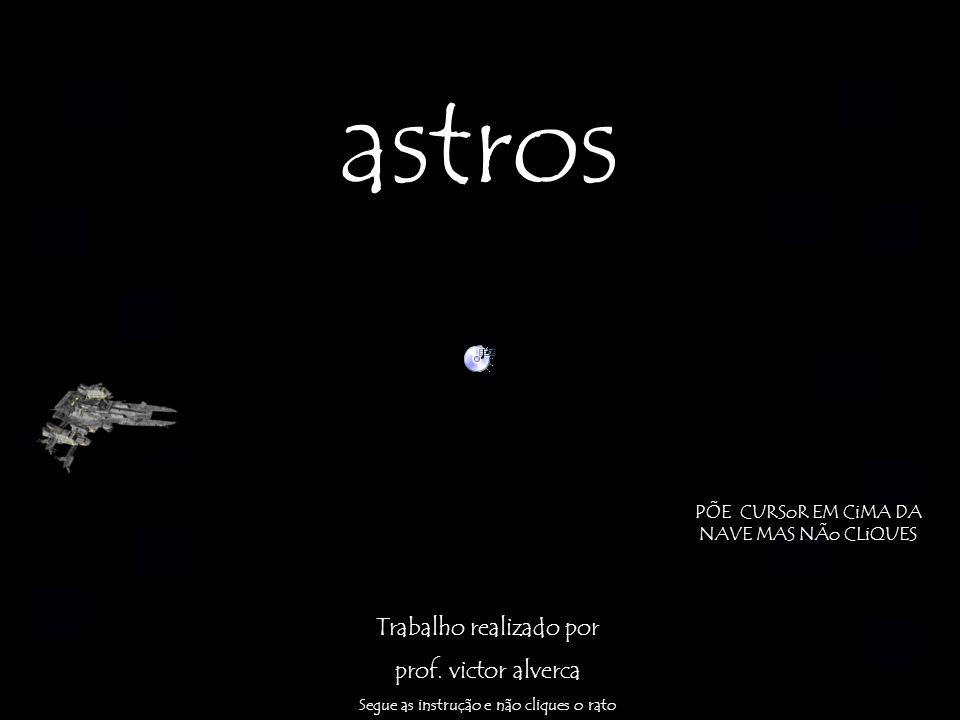 astros Trabalho realizado por prof. victor alverca