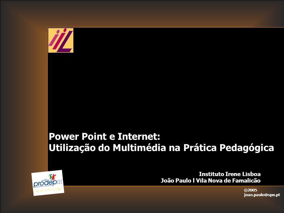 Power Point e Internet: Utilização do Multimédia na Prática Pedagógica