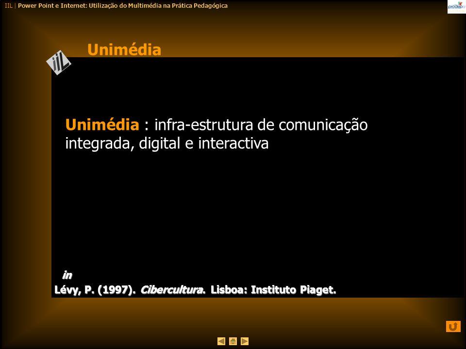 Unimédia Unimédia : infra-estrutura de comunicação integrada, digital e interactiva.