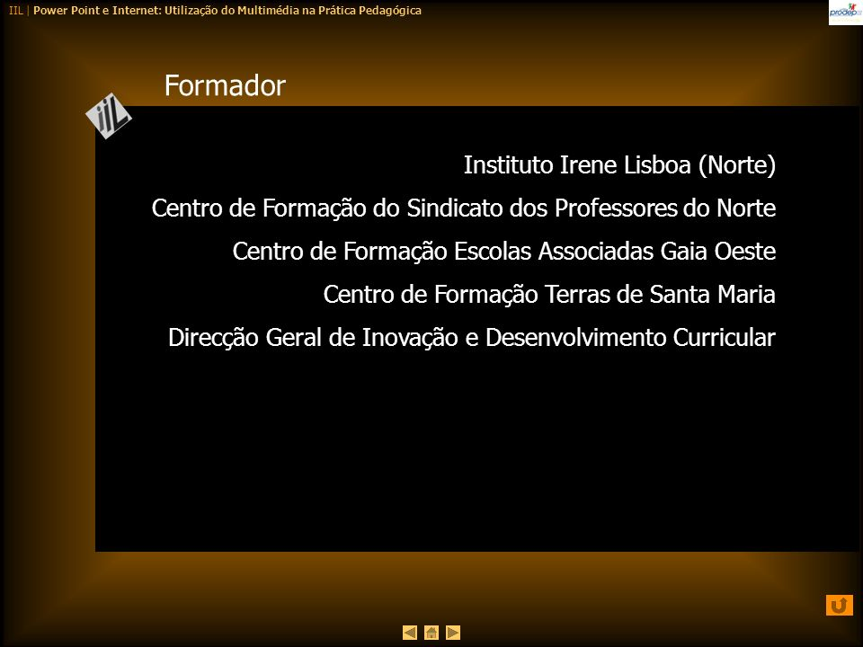 Formador Instituto Irene Lisboa (Norte)