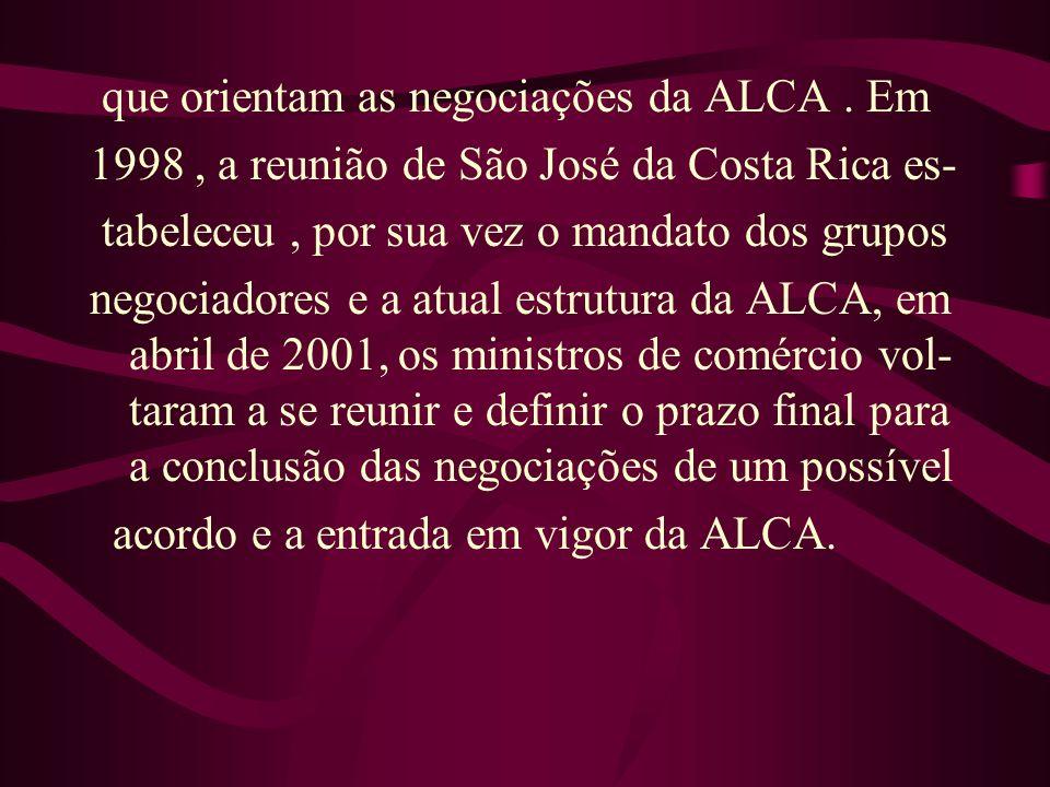 que orientam as negociações da ALCA . Em