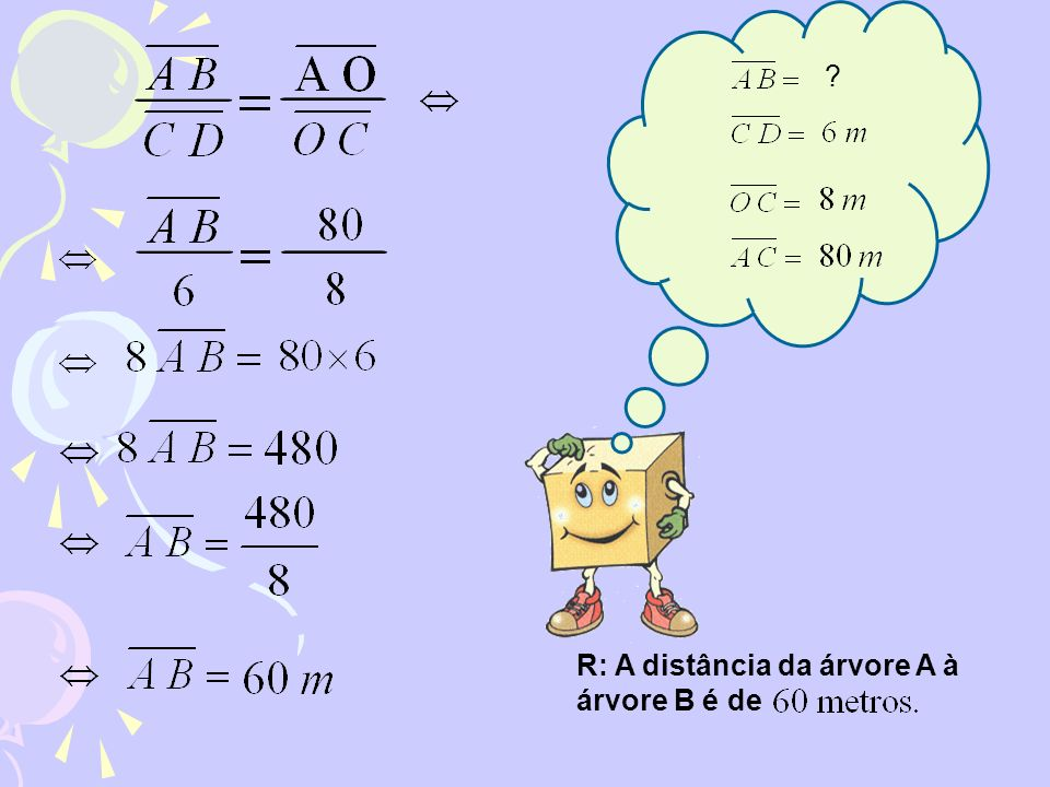 R: A distância da árvore A à árvore B é de