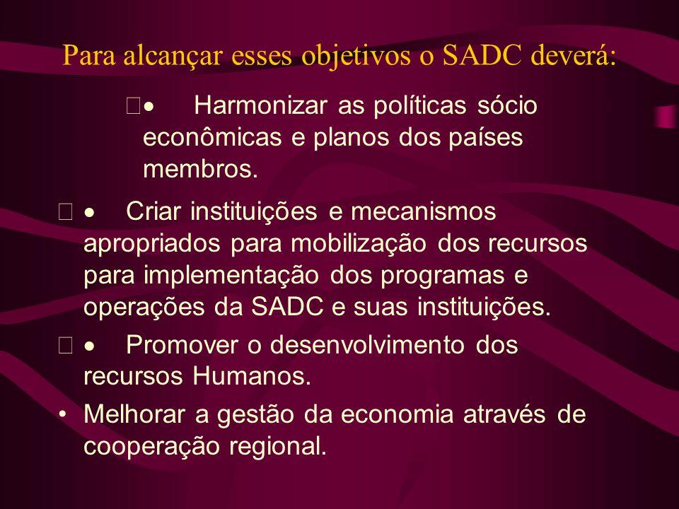 Para alcançar esses objetivos o SADC deverá: