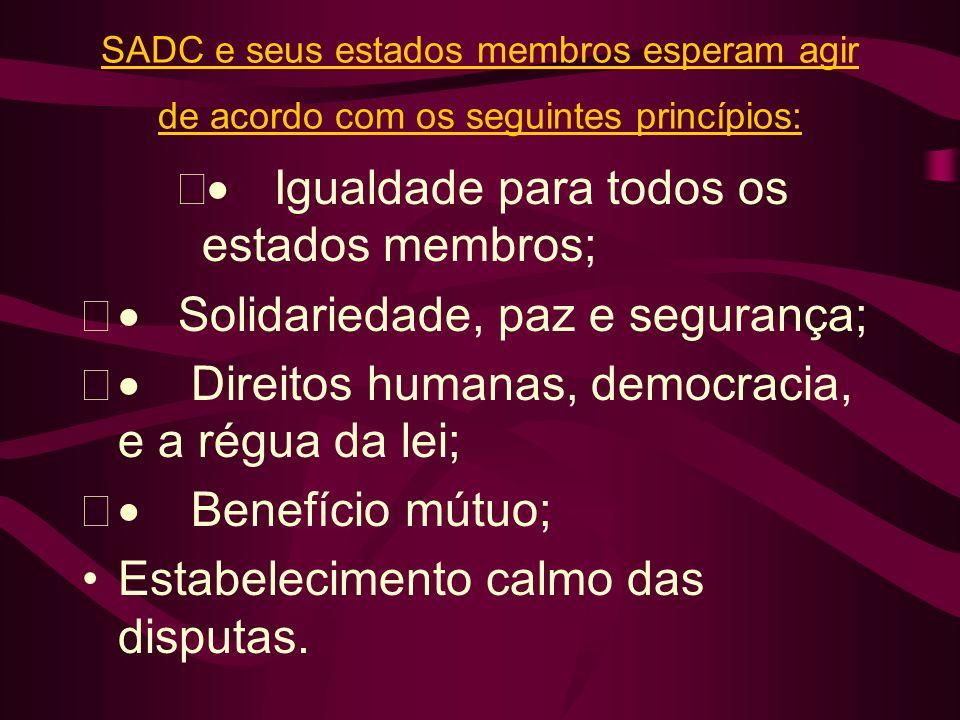 · Igualdade para todos os estados membros;