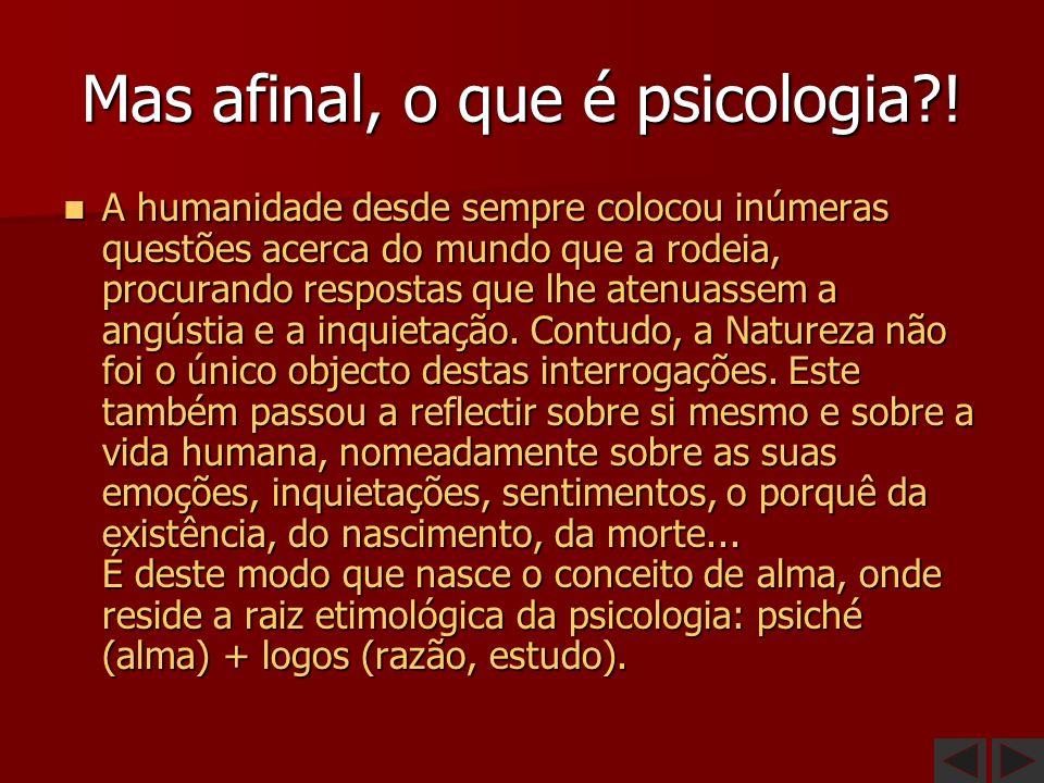 Mas afinal, o que é psicologia !