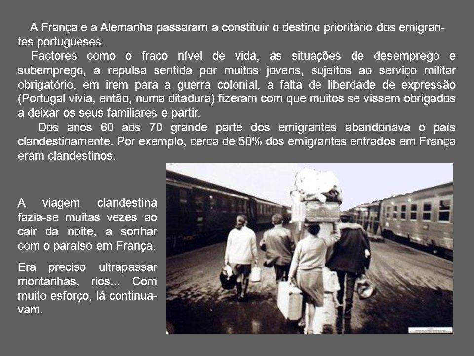 A França e a Alemanha passaram a constituir o destino prioritário dos emigran-tes portugueses.