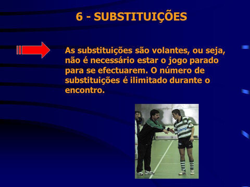 6 - SUBSTITUIÇÕES