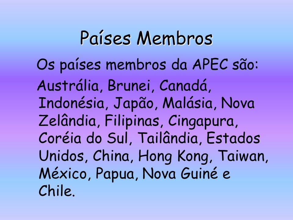 Países Membros Os países membros da APEC são: