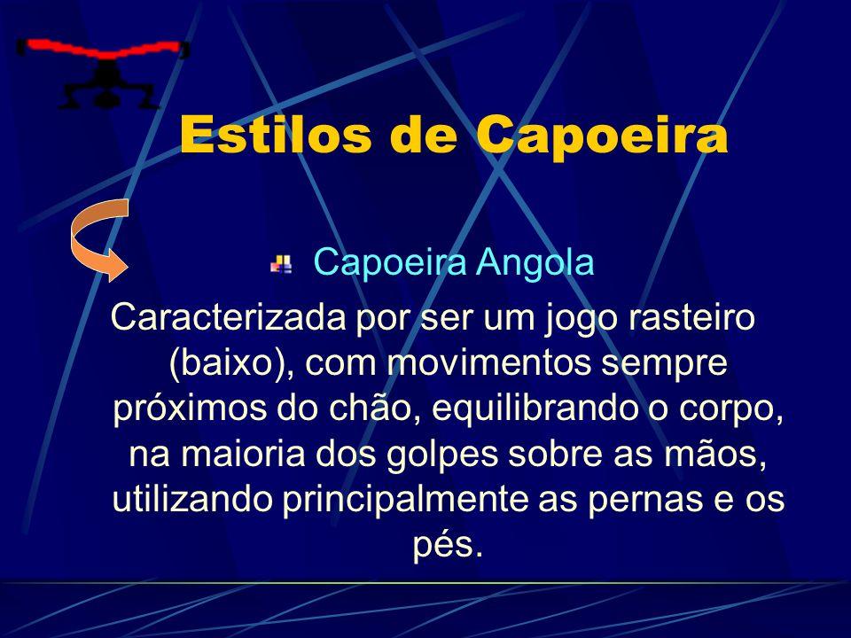 Estilos de Capoeira Capoeira Angola