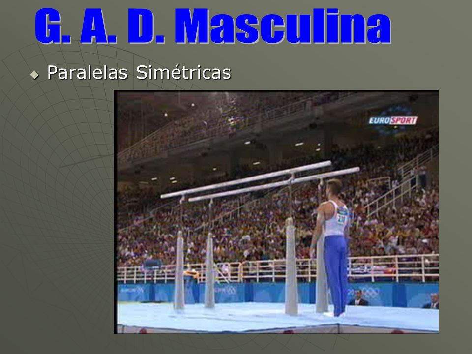 G. A. D. Masculina Paralelas Simétricas