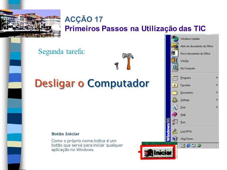 ACÇÃO 17 Primeiros Passos na Utilização das TIC